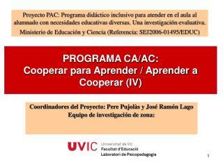 PROGRAMA CA/AC:  Cooperar para Aprender / Aprender a Cooperar (IV)