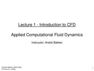 Lecture 1 - Introduction to CFD  Applied Computational Fluid Dynamics