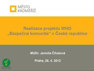 """Realizace projektu WHO  """"Bezpečná komunita"""" v České republice"""