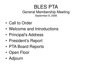 BLES PTA General Membership Meeting September 8, 2008