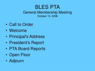 BLES PTA General Membership Meeting October 13, 2008