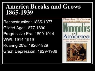 America Breaks and Grows 1865-1939