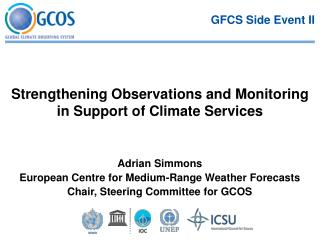 Adrian Simmons European Centre for Medium-Range Weather Forecasts