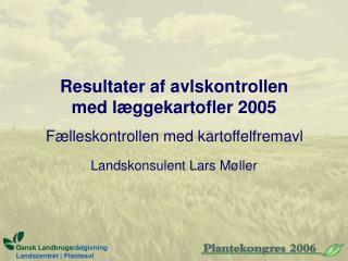 Resultater af avlskontrollen med læggekartofler 2005