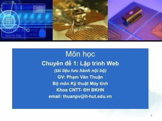 Môn học Chuyên đề 1: Lập trình Web (tài liệu lưu hành nội bộ) GV: Phạm Văn Thuận