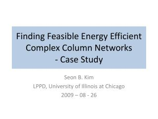 Finding Feasible Energy Efficient Complex Column Networks - Case Study