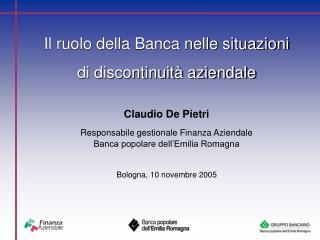 Il ruolo della Banca nelle situazioni di discontinuit� aziendale Claudio De Pietri