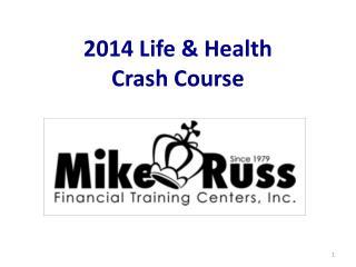 2014 Life & Health  Crash Course