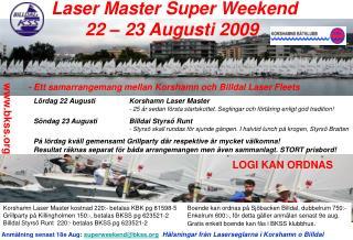 Laser Master Super Weekend 22 � 23 Augusti 2009