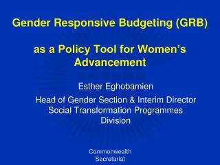 Gender Responsive Budgeting (GRB) as a Policy Tool for Women's Advancement