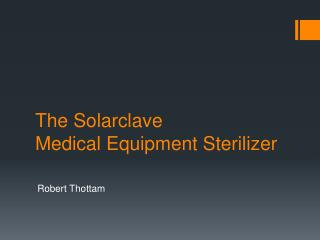 The  Solarclave Medical Equipment Sterilizer