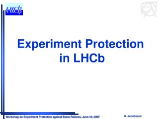 Experiment Protection  in LHCb