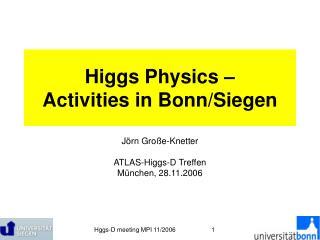 Higgs Physics –  Activities in Bonn/Siegen