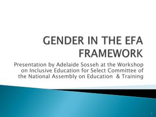 GENDER IN THE EFA FRAMEWORK