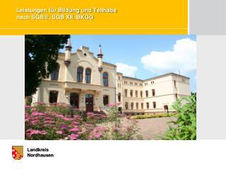 Leistungen für Bildung und Teilhabe nach SGB II, SGB XII, BKGG