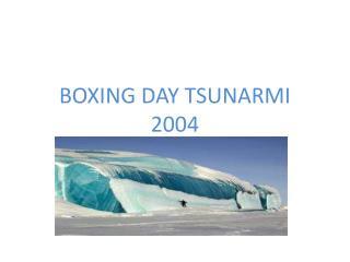 BOXING DAY TSUNARMI  2004