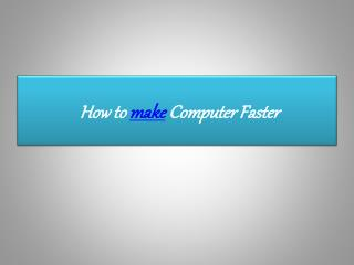 How to make computer faster