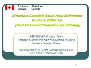 SAE-SPORD Project Team Statistics Research and Innovation Division Statistics Canada, Ottawa