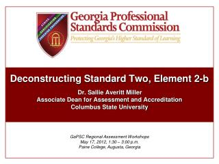 GaPSC Regional Assessment Workshops May 17, 2012, 1:30 – 3:00 p.m. Paine College, Augusta, Georgia