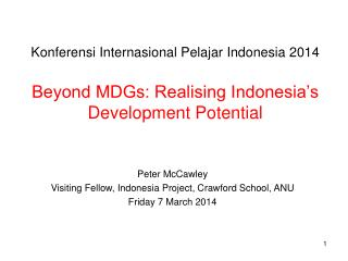 Peter McCawley Visiting Fellow, Indonesia Project, Crawford School, ANU Friday 7 March 2014