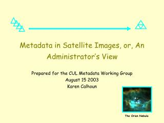 Metadata in Satellite Images, or, An Administrator's View
