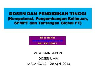 PELATIHAN PEKERTI DOSEN UMM MALANG, 19 � 20 April 2013