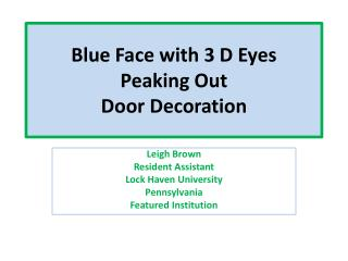 Blue Face with 3 D Eyes  Peaking Out Door Decoration