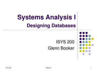 Systems Analysis I Designing Databases
