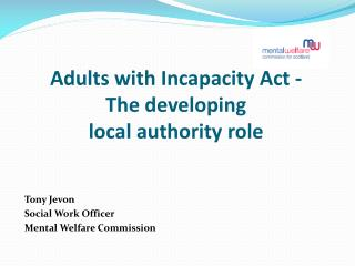 Adults with Incapacity Act -   The developing  local authority role