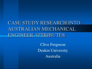 CASE STUDY RESEARCH INTO AUSTRALIAN MECHANICAL ENGINEER ATTRIBUTES
