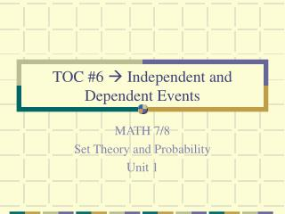 TOC #6   Independent and Dependent Events