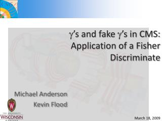 g 's and fake  g 's in CMS:  Application of a Fisher Discriminate