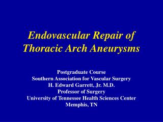 Endovascular Repair of Thoracic Arch Aneurysms