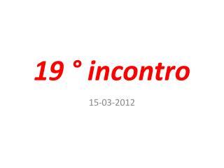 19 ° incontro