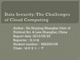Data Security:  The Challenges  of  Cloud Computing