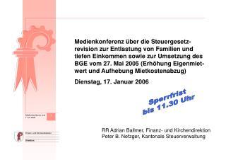 RR Adrian Ballmer, Finanz- und Kirchendirektion Peter B. Nefzger, Kantonale Steuerverwaltung