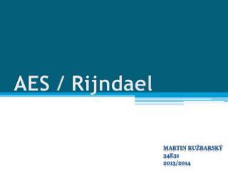 AES /  Rijndael