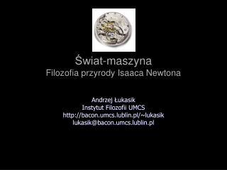 Świat-maszyna Filozofia przyrody Isaaca Newtona