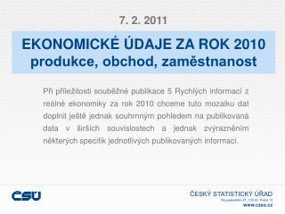 EKONOMICKÉ ÚDAJE ZA ROK 2010 produkce, obchod, zaměstnanost