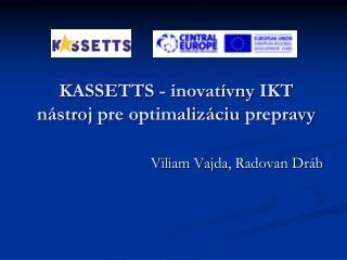 KASSETTS -  inovatívny IKT nástroj  pre  optimalizáciu prepravy