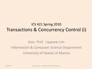 ICS 421 Spring 2010 Transactions &  Concurrency Control ( i )