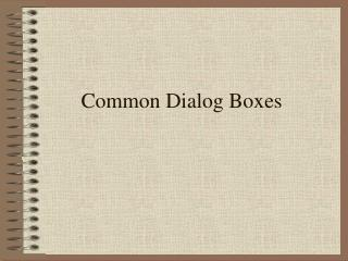 Common Dialog Boxes
