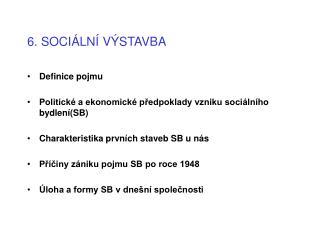 6. SOCIÁLNÍ VÝSTAVBA