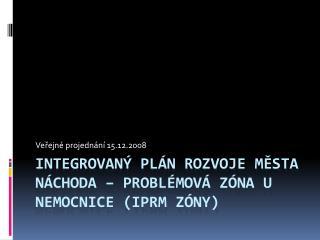 Integrovaný plán rozvoje města  Náchoda  – problémová zóna u nemocnice (IPRM zóny)