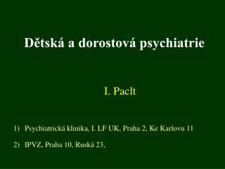 D?tsk� a dorostov� psychiatrie