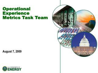 Operational Experience  Metrics Task Team