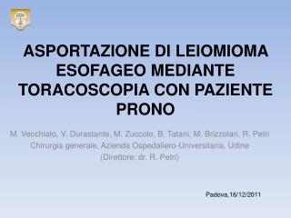 ASPORTAZIONE DI LEIOMIOMA ESOFAGEO MEDIANTE TORACOSCOPIA CON PAZIENTE PRONO