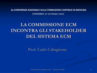 LA COMMISSIONE ECM  INCONTRA GLI STAKEHOLDER  DEL SISTEMA ECM