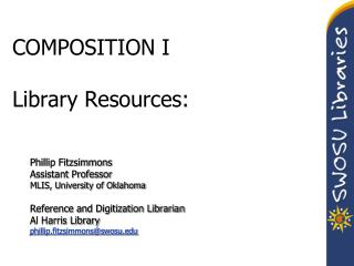 COMPOSITION I Library Resources: