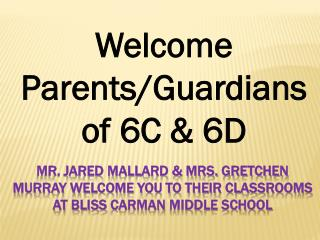 Welcome Parents/Guardians of 6C & 6D